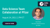 Data Science Team Collaboration at Pfizer