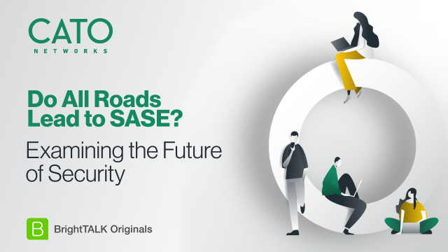 [Ep.4] Do All Roads Lead to SASE? Examining the Future of Security