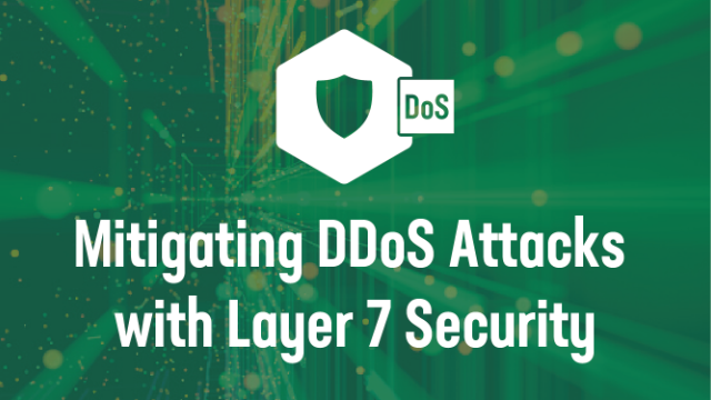 Mitigating DDoS attacks with Layer 7 Security