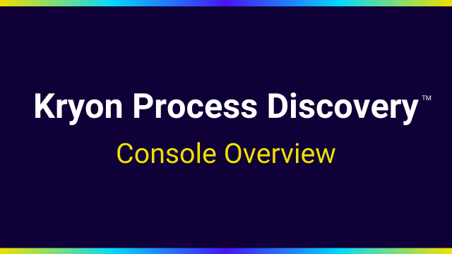 Uncover Automation Potential with Kryon Process Discovery
