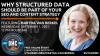 Why Structured Data Should Be Part of Your SEO and Content Strategy