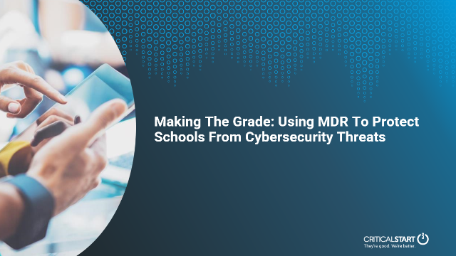 Making The Grade: Using MDR To Protect Schools From Cybersecurity Threats