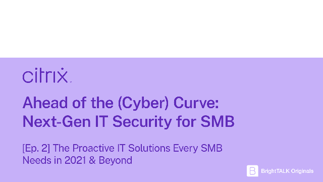 The Proactive IT Solutions Every SMB Needs in 2021 & Beyond