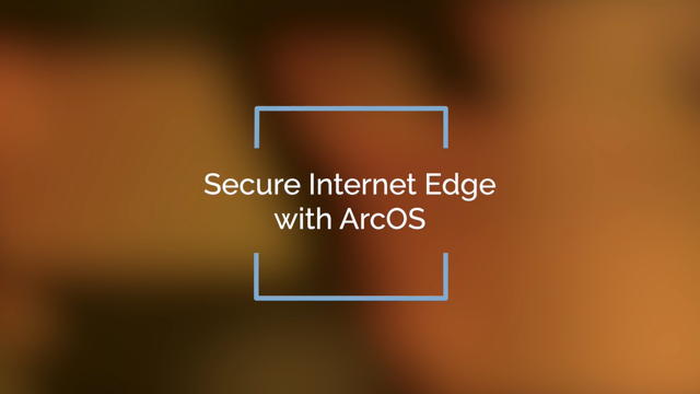 Secure Internet Edge with ArcOS