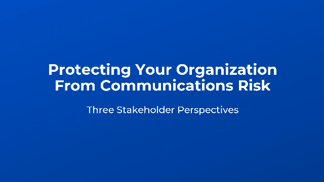 Protecting Your Organization From Communications Risk