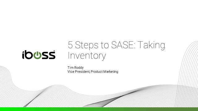 5 Steps to your SASE Journey: Step 1 – Taking Inventory