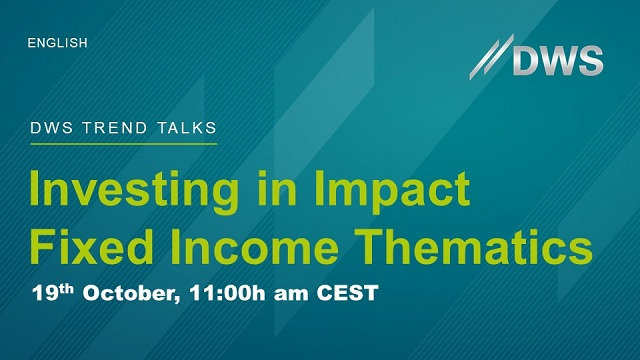 DWS Trend Talks: Investing in Impact Fixed Income Thematic strategies