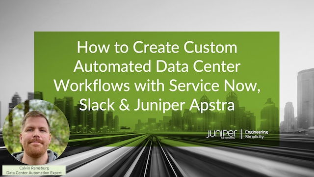 Transform your DC operation with Juniper's Apstra solution, ServiceNow and Slack