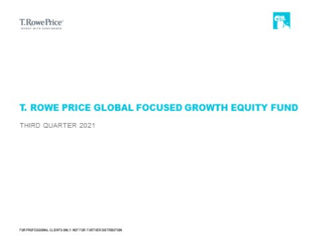 Quarterly update - T. Rowe Price Global Focused Growth Fund