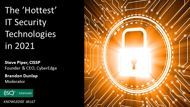 The 'Hottest' IT Security Technologies in 2021