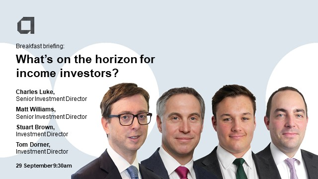 Breakfast briefing: What's on the horizon for income investors?