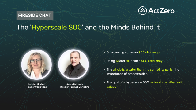 Fireside Chat: The 'Hyperscale SOC' and the Minds Behind It