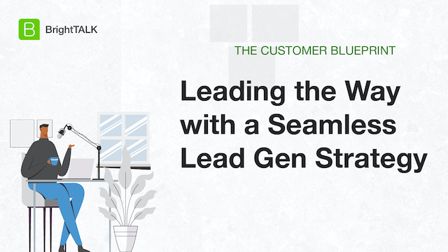 Leading the Way with a Seamless Lead Gen Strategy