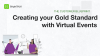 Creating Your Gold Standard with Virtual Events