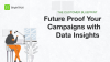 Future Proof Your Campaigns with Data Insights