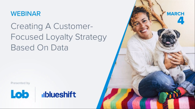 Creating a Customer-Focused Loyalty Strategy Based on Data