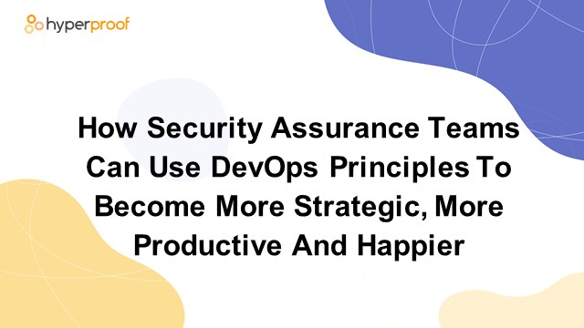How To Use DevOps Principles to Make Your SecOps Team More Productive & Happier