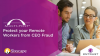 Protect your remote workers from CEO fraud