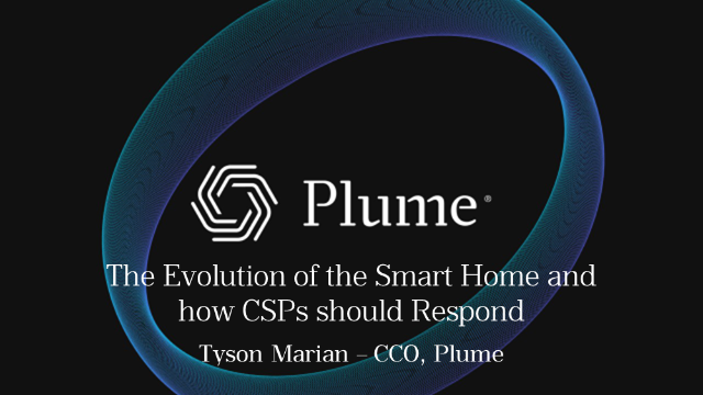 The evolution of the Smart Home and how CSPs should respond