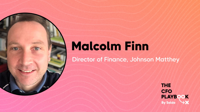 The CFO Playbook Podcast – Malcolm Finn, Director of Finance at Johnson Matthey