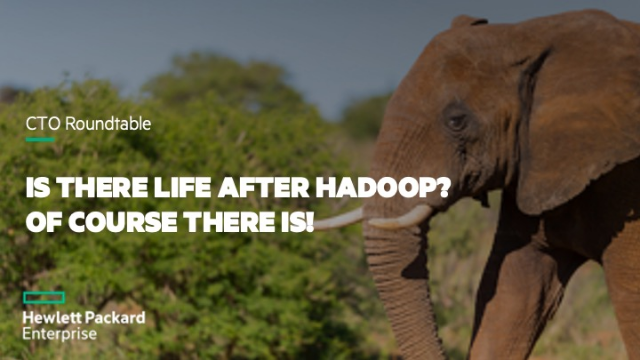Is there life after Hadoop? Of course there is!