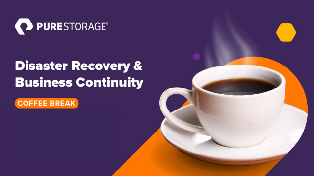 Coffee Break: Disaster Recovery & Business Continuity