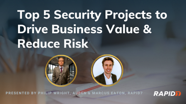Top 5 Security Projects to Drive Business Value & Reduce Risk