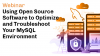 Using Open Source Software to Optimize and Troubleshoot Your MySQL Environment