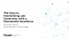 The Key to Maintaining Lab Continuity with a  Distributed Workforce