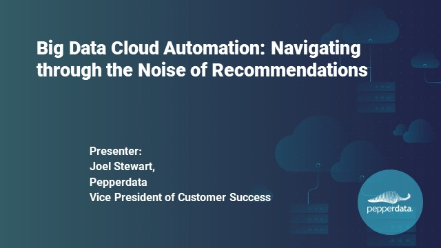Big Data Cloud Automation: Navigating through the Noise of Recommendations