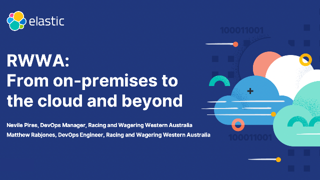 RWWA: From on-premises to the cloud and beyond with the Elastic Stack