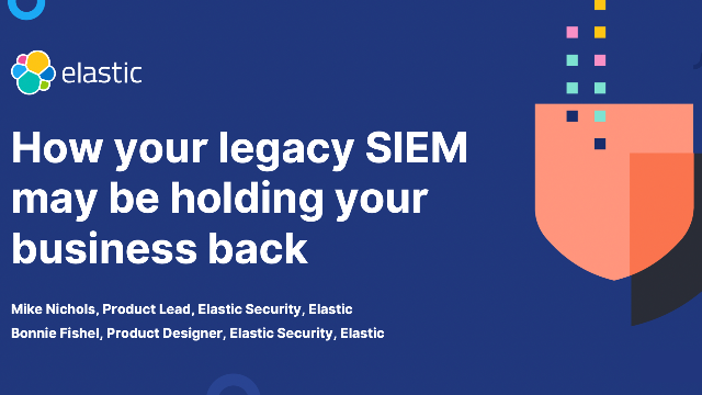 How your legacy SIEM may be holding your business back