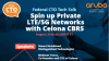 Federal CTO Tech Talk: Spin up Private LTE/5G Networks with Celona CBRS