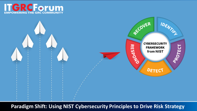[CPE] Paradigm Shift: Using NIST Cybersecurity Principles to Drive Risk Strategy