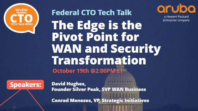 Federal CTO Tech Talk: Edge is the Pivot Point for WAN & Security Transformation