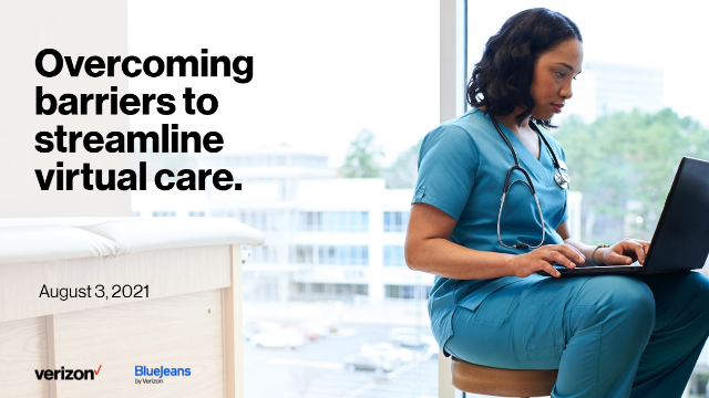 Overcoming Barriers to Streamline Virtual Care