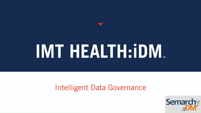 Semarchy and IMT Health:iDM™ - Intelligent Data Governance