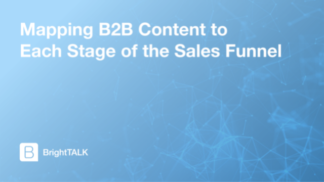 Mapping B2B Content to Each Stage of the Sales Funnel
