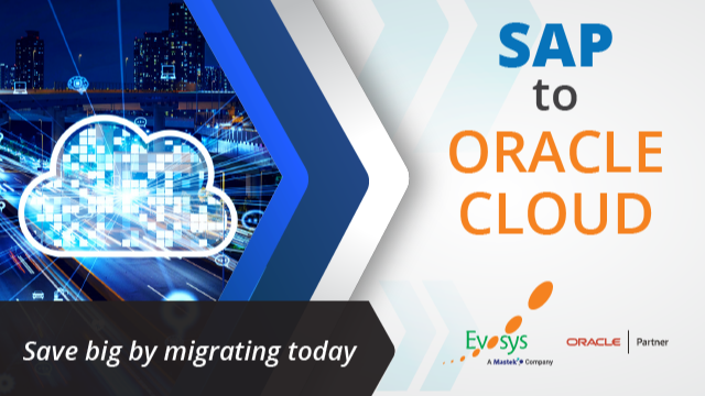 Save Big by Migrating from SAP to Oracle Cloud Today!