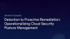 Detection to Proactive Remediation: Operationalizing Cloud Security Posture Mgmt