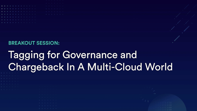 Tagging for Governance and Chargeback in a Multi-Cloud World