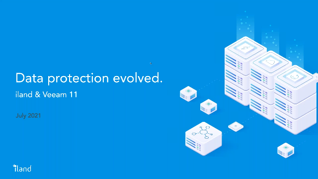 iland and Veeam v11 - Data protection, evolved