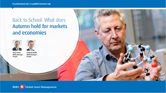 Back to School: What does Autumn hold for markets and economies