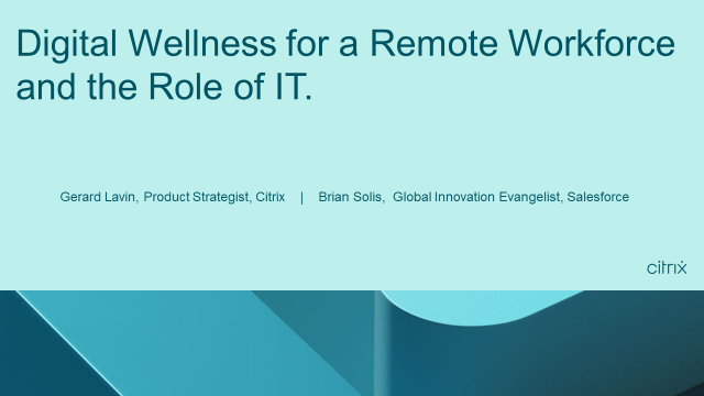 Digital Wellness for a Remote Workforce and the Role of IT.