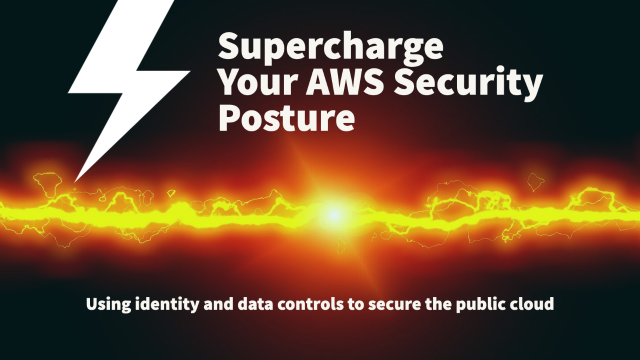 Supercharge your AWS security posture using identity and data controls