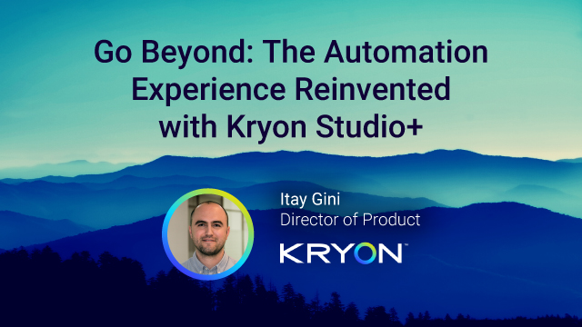 Go Beyond: The Automation Experience Reinvented with Kryon Studio+