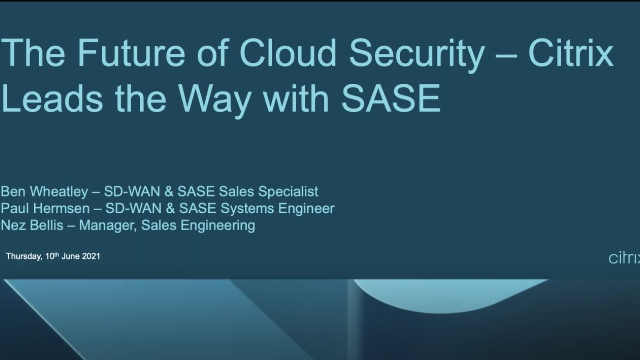 The future of cloud security – Citrix leads the way with SASE