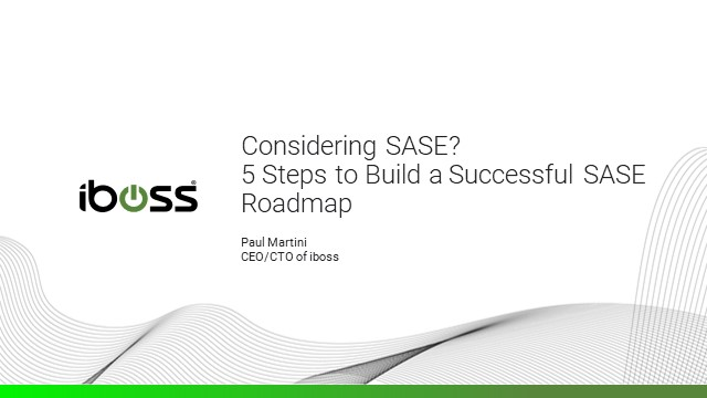 5 Steps to Your SASE Journey: Security Connectivity to Any App, from Anywhere