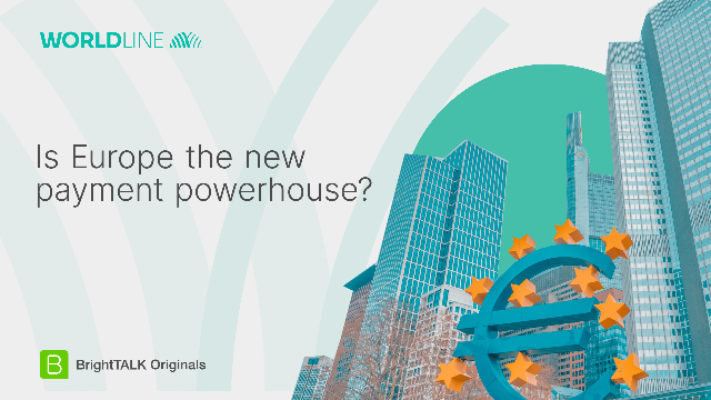 Is Europe the new payment powerhouse?