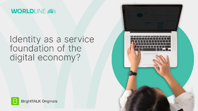 Identity as a service: foundation of the digital economy?
